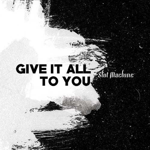 Give It All To You -Single