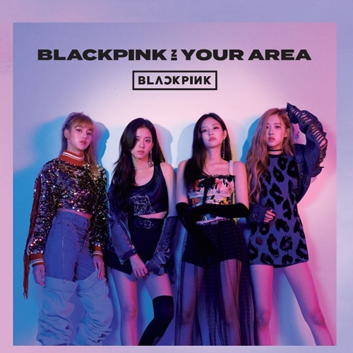 BLACKPINK IN YOUR AREA [Group]