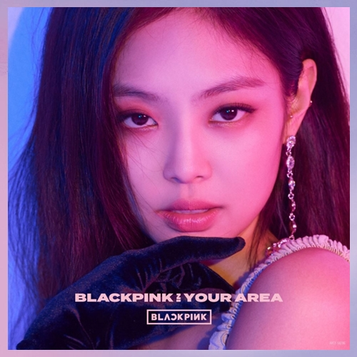 BLACKPINK IN YOUR AREA [JENNIE]