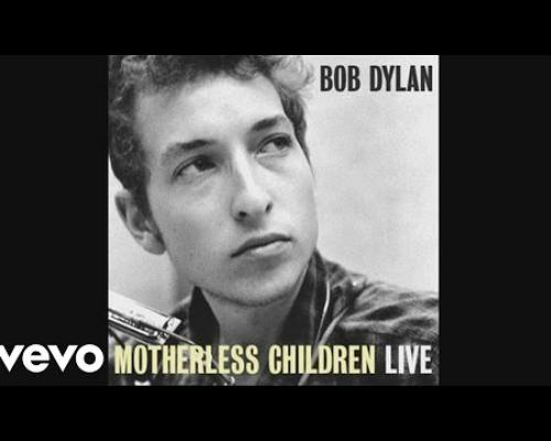 Bob Dylan - Motherless Children (audio)