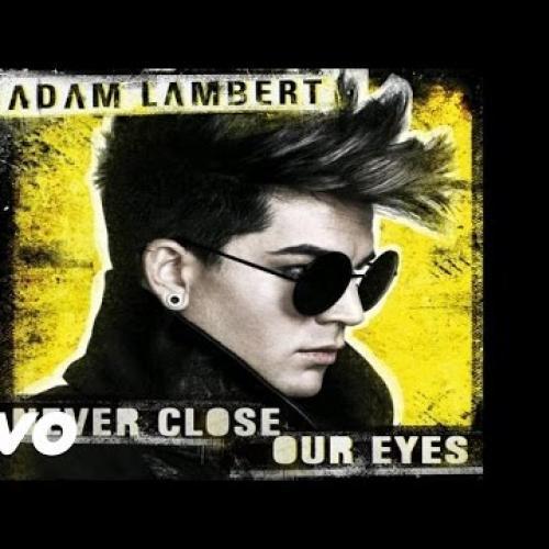 Adam Lambert - Never Close Our Eyes (Audio)
