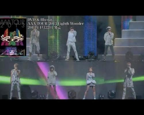 AAA / LIVE DVD & Blu-ray「AAA TOUR 2013 Eighth Wonder」トレーラー映像