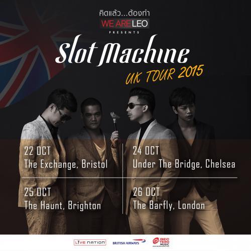 "WE ARE LEO คิดแล้วต้องทำ Present ""Slot Machine UK TOUR 2015"""