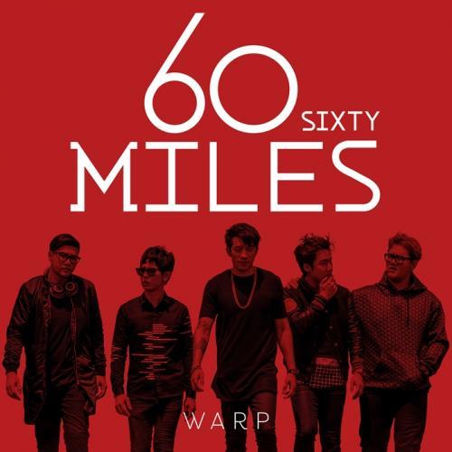 """60Miles"" เปิดตัวดี ปล่อยอัลบั้มใหม่ ""WARP"" โดนใจแฟนๆ มาแรงทุกสตรีมมิ่ง"