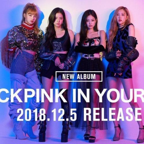 BLACKPINK เตรียมปล่อย Japanese Full Album  'BLACKPINK IN YOUR AREA'  วันที่ 5 ธันวาคมนี้