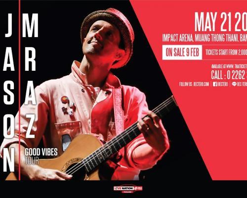 เจสัน มราซ กลับมาแสดงคอนเสิร์ตที่กรุงเทพฯอีกครั้ง ในคอนเสิร์ต เจสัน มราซ กู๊ด ไวบ์ส ทัวร์