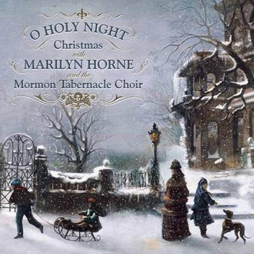 O Holy Night: Christmas With Marilyn Horne and The Mormon Tabernacle Choir