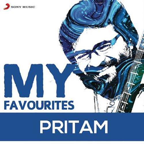 Pritam: My Favourites