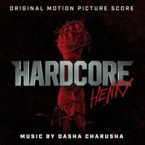 Hardcore Henry (Original Motion Picture Score)