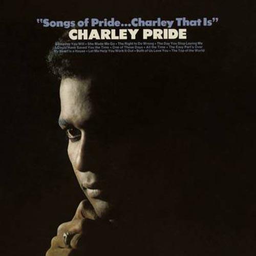 Songs of Pride...Charley That Is