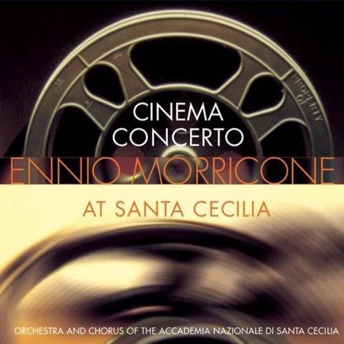 Cinema Concert: Ennio Morricone at Santa Cecilia