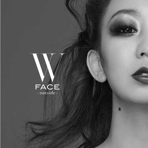 W FACE ~ outside ~