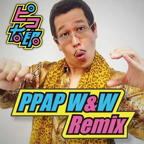 PPAP W&W Remix