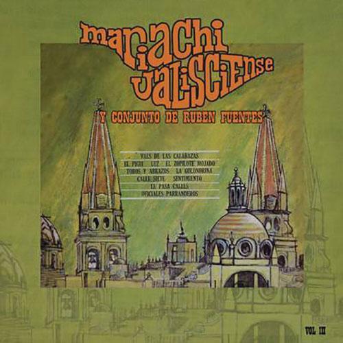 Mariachi Jalisciense y Conjunto de Rubén Fuentes, Vol. III