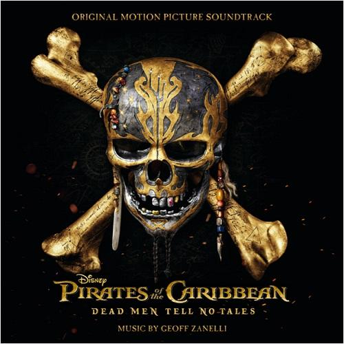 Pirates of the Caribbean: Dead Men Tell No Tales (Original Motion Picture Soundtrack) - Geoff Zanelli