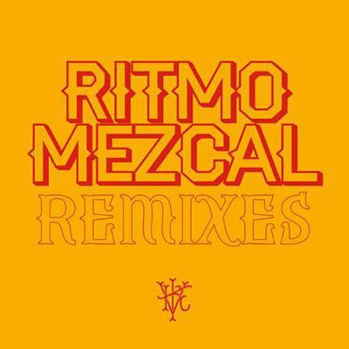 Ritmo Mezcal Remixes