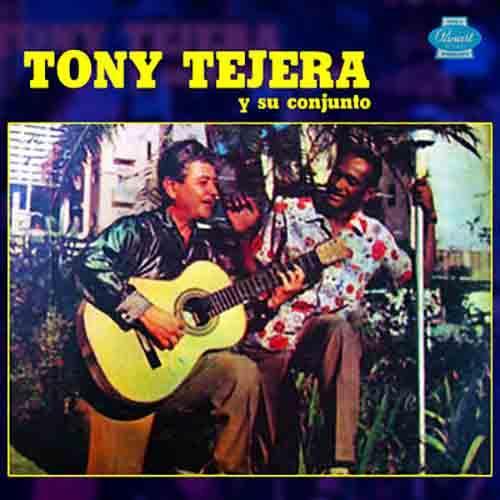 Tony Tejera y Su Conjunto (Remasterizado)
