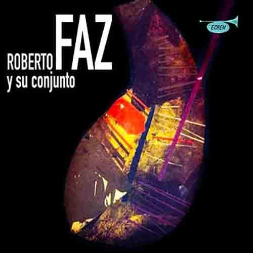 Roberto Faz y Su Conjunto (Remasterizado)