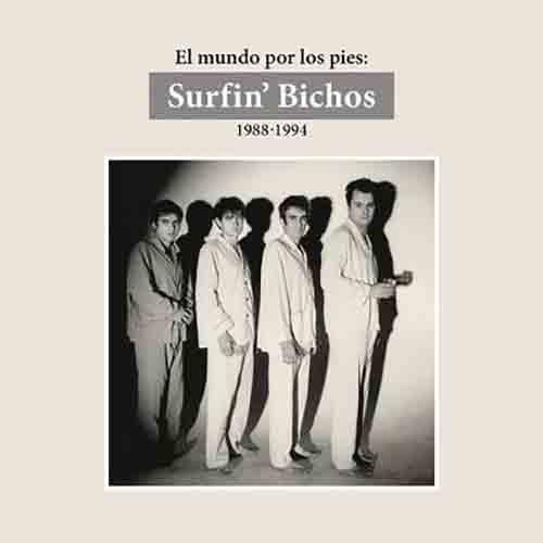El Mundo por los Pies: Surfin' Bichos 1988-1994. (Remasterizado)