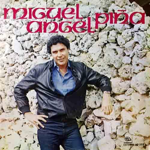 Miguel Ángel Piña (Remasterizado)