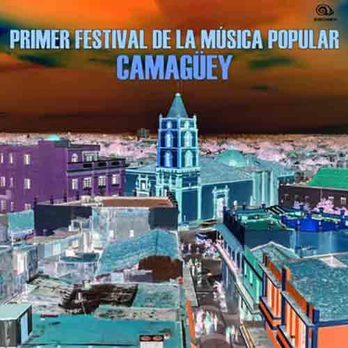 Primer Festival de la Música Popular de Camagüey (Remasterizado)