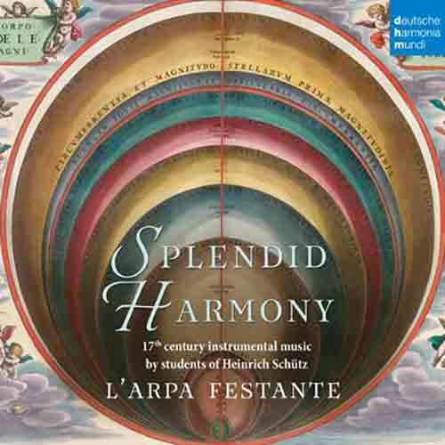 Splendid Harmony - 17th Century Instrumental Music by Students of Heinrich Schütz