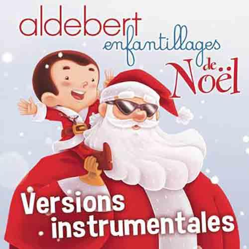 Enfantillages de Noël (versions instrumentales)