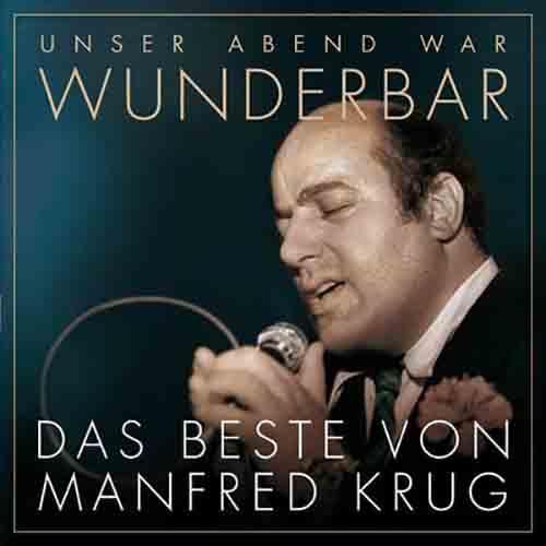 (Unser Abend war) Wunderbar! Das Beste von Manfred Krug