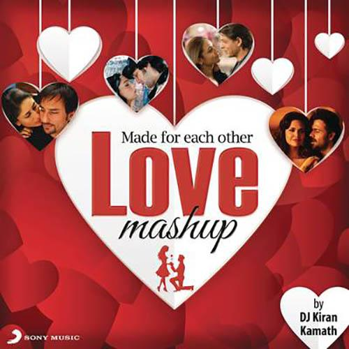 Made For Each Other - Love Mashup (By DJ Kiran Kamath)