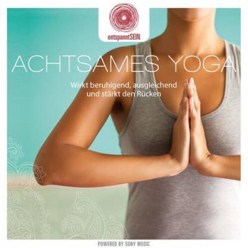 entspanntSEIN - Achtsames Yoga (Wirkt beruhigend, ausgleichend und stärkt den Rücken)