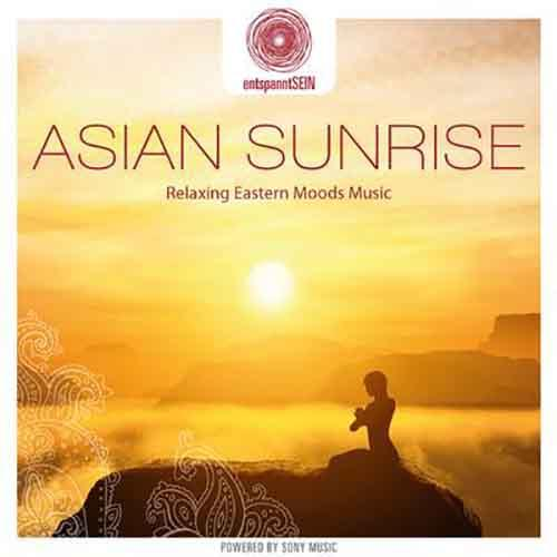 entspanntSEIN - Asian Sunrise (Relaxing Eastern Moods Music)