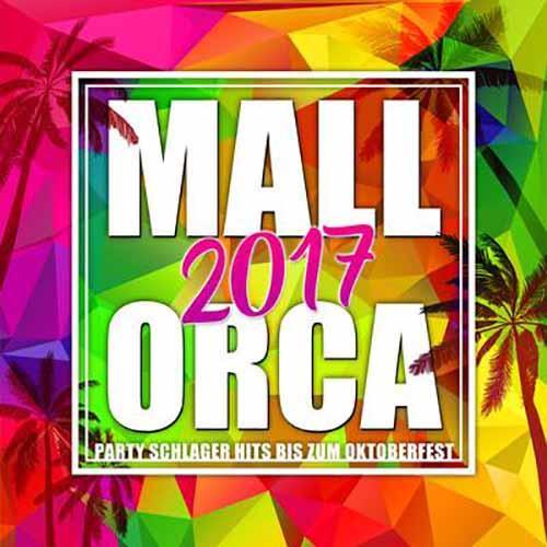 Mallorca 2017 - Party Schlager Hits bis zum Oktoberfest
