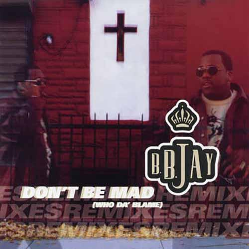 Don't Be Mad (Who Da' Blame) [Ted the Dillinger & Ric Rude Remix]