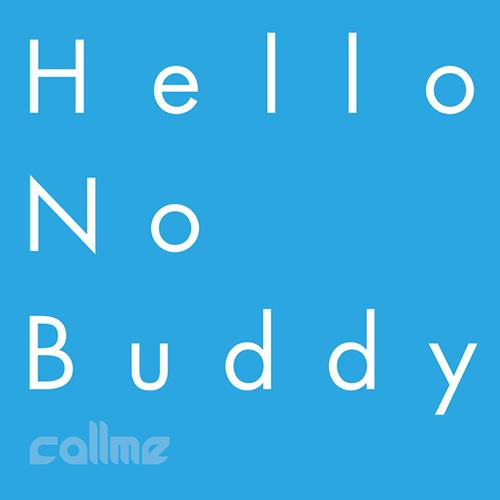 Hello No Buddy