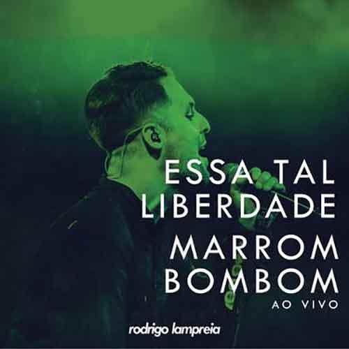 Essa Tal Liberdade / Marrom Bombom
