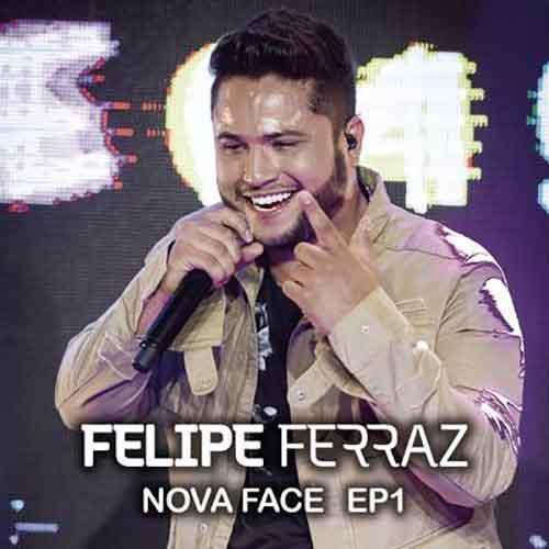 Felipe Ferraz, Nova Face (EP 1)