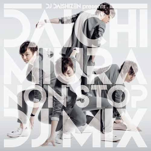 Can You See Our Flag Wavin' In The Sky?(DJ DAISHIZEN Presents DAICHI MIURA NON STOP DJ MIX)