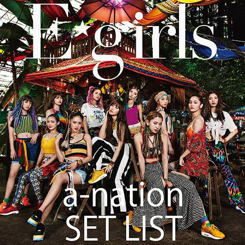 E-girls a-nation 2018 SET LIST