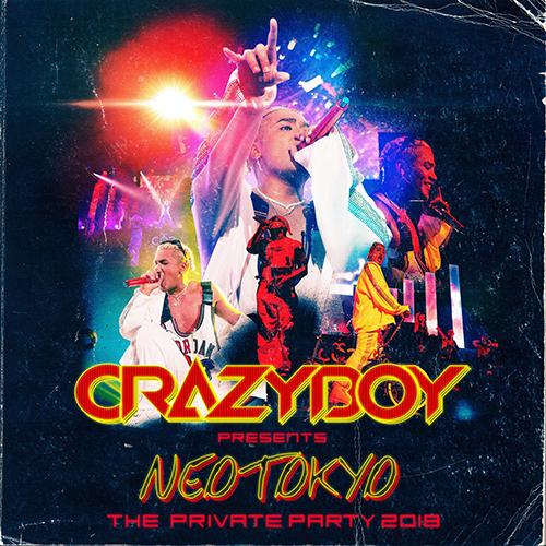 CRAZYBOY presents NEOTOKYO ~THE PRIVATE PARTY 2018~ LIVE
