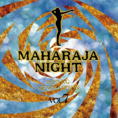 MAHARAJA NIGHT HI-NRG REVOLUTION VOL.7