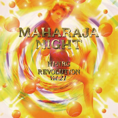 MAHARAJA NIGHT HI-NRG REVOLUTION VOL.21