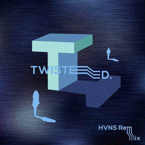 Twisted (HVNS Remix)