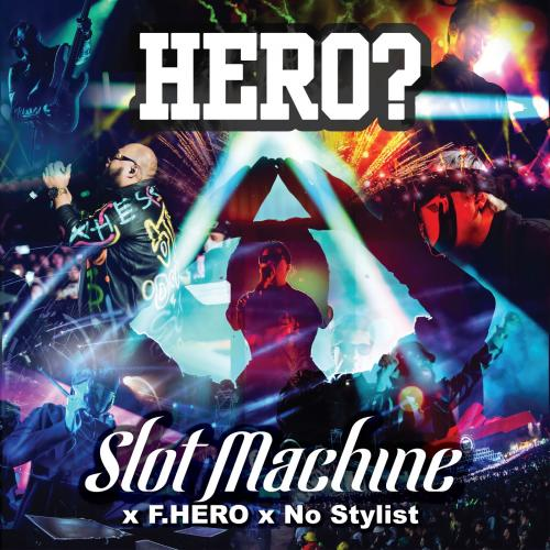Hero? feat. F.Hero & No Stylist