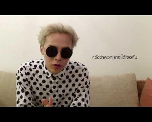 G-DRAGON's messages to Thai VIP