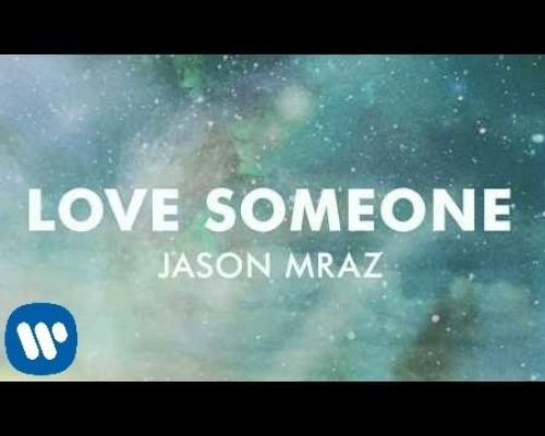 Jason Mraz - Love Someone [Official Audio]