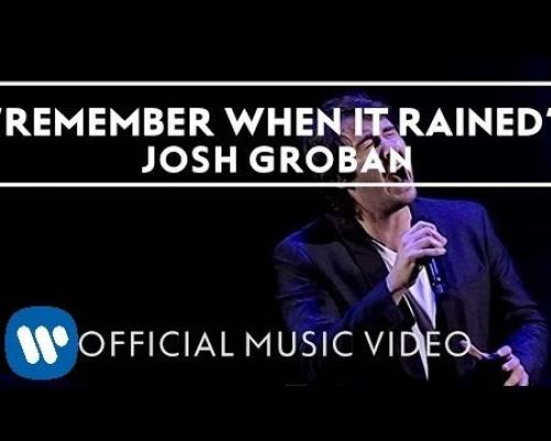Josh Groban Ft. Judith - Remember When It Rained