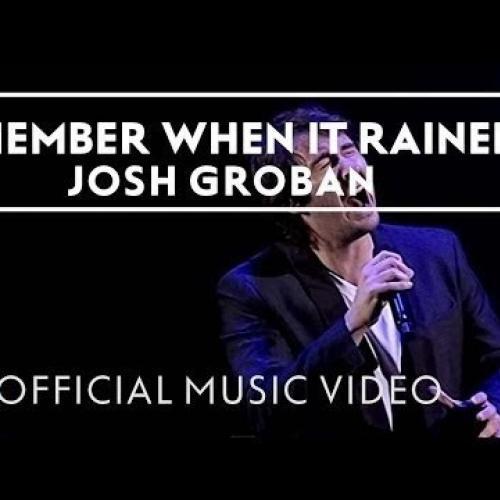 Josh Groban Ft. Judith - Remember When It Rained
