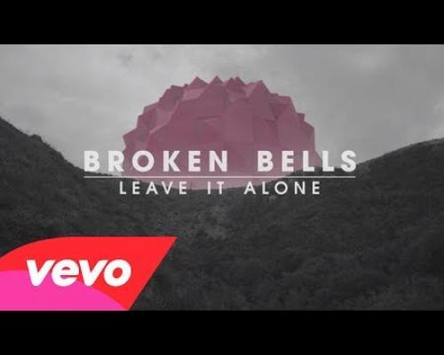 Broken Bells - Leave It Alone