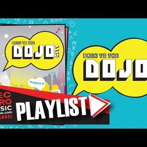 The Playlist - Back to The Dojo City