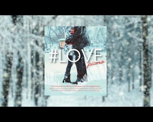 #LOVE Piano - อัลบั้มรวมเพลงรักสุดโรแมนติก